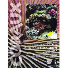 Guide des coraux durs volume 1