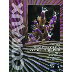 Guide des coraux durs volume 2